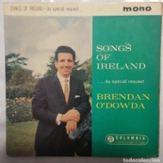 Discos de vinilo: EP / BRENDAN O'DOWDA / SONGS OF IRELAND BY SPECIAL REQUEST / 1959. Lote 190356067