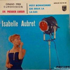 Discos de vinilo: ISABELLE AUBRET. UN PREMIER AMOUR. GRAND PRIX EUROVISION. EP FRANCIA. Lote 190405437