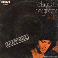 Discos de vinilo: CLAUDIO BAGLIONI - SOLO - EN ESPAÑOL - SINGLE. Lote 190430811