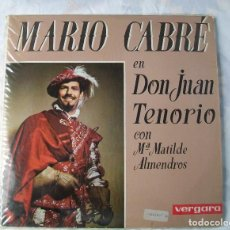 Discos de vinilo: MARIO CABRÉ EN DON JUAN TENORIO CON Mª MATILDE ALMENDROS VERGARA 1963 DOBLE DISCO. Lote 190450305