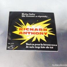 Discos de vinilo: RICHARD ANTHONY --- RUBY BABY & UN HOMME A REPONDU & + 2 AÑO 1963 . Lote 190459166
