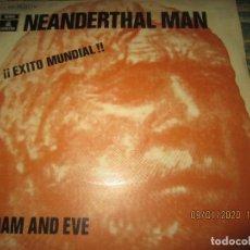 Discos de vinilo: ADAM AND EVE - NEANDERTHAL MAN SINGLE ORIGINAL ESPÑAOL - EMI-ODEON 1970 . Lote 190464742