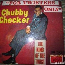 Discos de vinilo: CHUBBY CHECKER - FOR TWISTERS ONLY E.P. - ORIGINAL ESPAÑOL - LA VOZ DE SU AMO 1963 - MONOAURAL. Lote 190470857