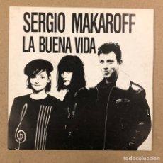 Discos de vinilo: SERGIO MAKAROFF LA BUENA VIDA. SINGLE EN VINILO EDITA: PDI (1987). BUSCANDO EMPLEO Y PIES DE TIGRE. Lote 190484325