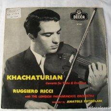 Discos de vinilo: KHACHATURIAN CONCERTO FOR VIOLIN & ORCHESTRA LONDON PHILARMONIC DISCOS DECCA EDICIÓN ESPAÑOLA. Lote 190527561