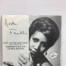 Discos de vinilo: ARETHA FRANKLIN // LOVE ALL THE HURT AWAY // SINGLE // B- 103309 // ARISTA. Lote 190547510