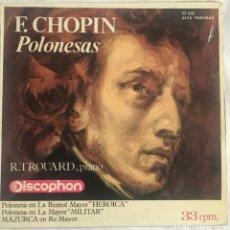 Discos de vinilo: F. CHOPIN. POLONESAS. R TROUARD, PIANO. SINGLE DISCOPHON 27.330. 3 RPM. Lote 190616486