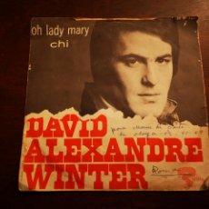 Discos de vinilo: DAVID ALEXANDRE WINTER. OH LADY MARY, CHI.. Lote 190622645