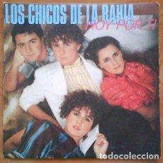 Discos de vinilo: SINGLE : LOS CHICOS DE LA BAHÍA / HOY POR TÍ. Lote 190643831