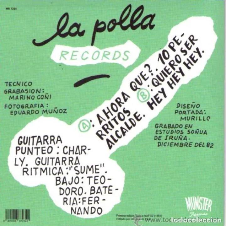 Discos de vinilo: LA POLLA RECORDS Y AHORA QUE? SINGLE REE. JOYA PUNK EVARISTO PÁRAMOS ESKORBUTO RIP CICATRIZ LARSEN - Foto 2 - 190647527