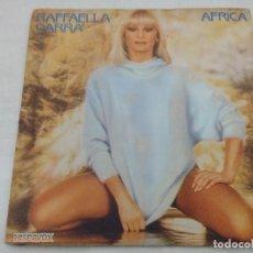 Discos de vinilo: SINGLE/RAFFAELLA CARRA/AFRICA.. Lote 190726132