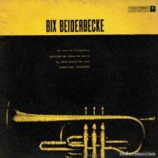 Discos de vinilo: BIX BEIDERBECKE - EL JAZZ ME ENTRISTECE + 3 EP EDICION ARGENTINA. Lote 190732183