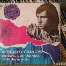 Discos de vinilo: ROBERTO CARLOS - EU DARIA A MINHA VIDA. Lote 190770346
