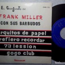 Discos de vinilo: FRANK MILLER CON SUS BARBUDOS - GOGO CLUB - EP 1968 - SAN DIEGO. Lote 190857418