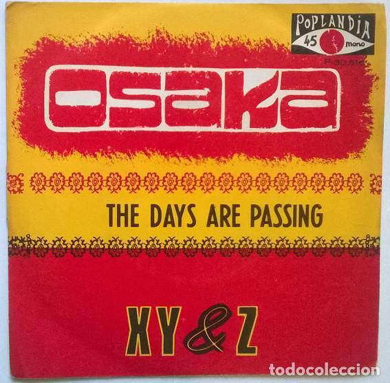 XY & Z. OSAKA/ THE DAYS ARE PASSING. POPLANDIA, SPAIN 1970 SINGLE (Música - Discos - Singles Vinilo - Pop - Rock - Extranjero de los 70)