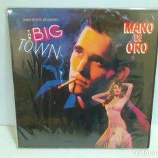 Discos de vinilo: THE BIG TOWN - MANO DE ORO (571). Lote 190915596