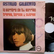 Discos de vinilo: ASTRUD GILBERTO - LA SOMBRA DE TU SONRISA / TRENES BARCOS Y AVIONES - SINGLE 1971 - VERVE. Lote 190983285