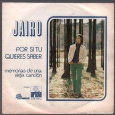 Discos de vinilo: JAIRO - POR SI TU QUIERES SABER / MEMORIAS DE UNA VIEJA CANCION SINGLE ARIOLA DE 1972 RF-4238. Lote 191027662