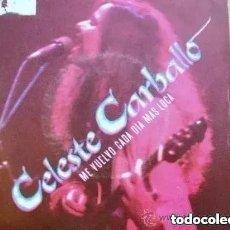 Discos de vinilo: CELESTE CARBALLO - ME VUELVO CADA DIA MAS LOCA (SG) 1982. Lote 191038790