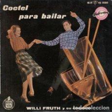 Discos de vinilo: WILLI FRUTH - COCTEL PARA BAILAR - EP DE VINILO EDICION ESPAÑOLA . Lote 191044158