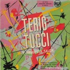 Discos de vinilo: TERIG TUCCI - SENDA PAMPEANA - EP DE VINILO EDICION ESPAÑOLA . Lote 191044232