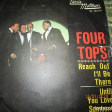 Discos de vinilo: FOUR TOPS - REACH OUT I´LL BE THERE / UNTIL YOU LOVE SOMEONE SINGLE TAMLA MOTOWN 1966. Lote 191070783