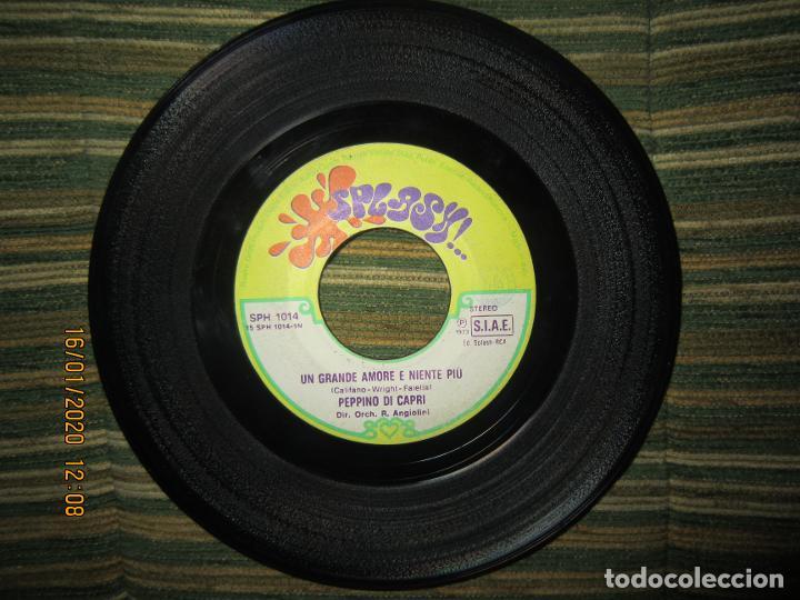 Discos de vinilo: PEPPINO DI CAPRI - UN GRANDE AMORE E NIENTE PIU SINGLE ORIGINAL ESPAÑOL - SAN REMO 73 - Foto 3 - 191083493