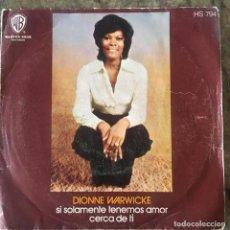 Discos de vinilo: DIONNE WARWICKE - SI SOLO TENEMOS AMOR . SINGLE . 1972 HISPAVOX . Lote 191174358