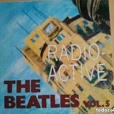 Discos de vinilo: BEATLES - RADIO-ACTIVE VOL 5 (LP) RED VINYL. UNOFFICIAL.. Lote 191175046