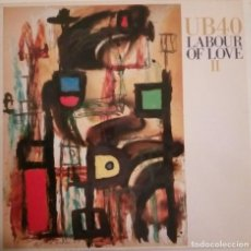 Discos de vinilo: UB40...LABOUR OF LOVE II.(VIRGIN ‎ ‎ 1989) SPAIN. Lote 191200871