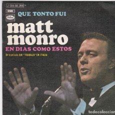 Discos de vinilo: MATT MONRO,QUE TONTO FUI DEL 69. Lote 191205406