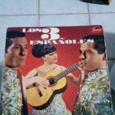 Discos de vinilo: LOS 3 ESPAÑOLES. SI LLORAS, SI RIES. PORQUE TARDAS AMOR. MARIA... PORYDOR C9V. Lote 191212870