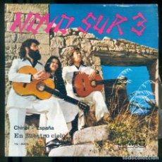 Discos de vinilo: NUMULITE S043 NOVO SUR 3 CHIRIBÍ ESPAÑA EN NUESTRO CIELO SINGLE. Lote 191215711
