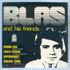 Discos de vinilo: NUMULITE S046 BLAS AND HIS FRIENDS SPRING SUN TRISTE VERDAD SUPERMARKET SINCERO AMOR SINGLE. Lote 191216140