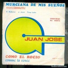 Discos de vinilo: NUMULITE S038 MURCIANA DE MIS SUEÑOS MURCIANNETTE JUAN JOSÉ COMO EL ROCÍO COMME LA ROSEE SINGLE. Lote 191216326