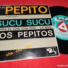 Disques de vinyle: LOS PEPITOS ¡AY PEPITO!/Y VIVA EL CHA CHA CHA/SUCU SUCU/LA BOA EP 1961 BARCLAY ESPAÑA SPAIN. Lote 191239442
