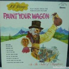 Discos de vinilo: PAINT YOUR WAGON /LA LEYENDA DE LA CIUDAD SIN NOMBRE //101 STRINGS /MADE IN USA //(VG VG).LP. Lote 191262183