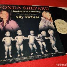 Discos de vinilo: TONY WILSON/VONDA SHEPARD HOOKED ON A FEELING NOVIOS+ALLY MCBEAL BSO OST TV MX 12 1999 SPAIN ESPAÑA. Lote 191277375
