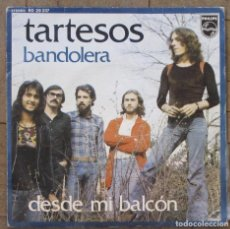 Discos de vinilo: TARTESOS. BANDOLERA; DESDE MI BALCÓN. PHILIPS, 60 29 237. 1974. FUNDA VG. DISCO VG+.. Lote 191320105
