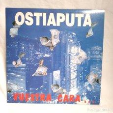 Discos de vinilo: OSTIAPUTA VUESTRA CARA...ES NUESTRA CRUZ AÑO 93, MUY BUEN ESTADO. Lote 191329826
