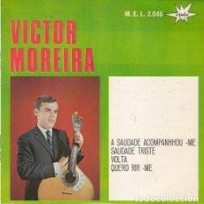 Discos de vinilo: VICTOR MOREIRA - A SAUDADE ACOMPNHOU ME - FADOS - EP ESPAÑOL DE VINILO - FADO #. Lote 191362015