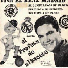 Discos de vinilo: EL PROFETA DE ALBACETE - VIVA EL REAL MADRID - EP. Lote 191368237