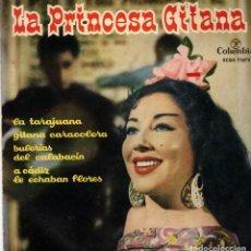 Discos de vinilo: LA PRINCESA GITANA - LA TARAJUANA + 3 EP SPAIN 1962. Lote 191373013