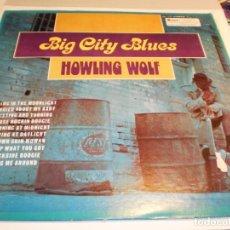 Discos de vinilo: LP (2 DISCOS, LEER) BIG CITY BLUES. HOWLING WOLF. UNITED SUPERIOR RECORDS USA (PROBADOS). Lote 191373400
