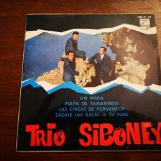 Discos de vinilo: TRIO SIBONEY. PULPA DE TAMARINDO, LAS CHICAS DE FORMENTOR, SÁCALE LAS BALAS A TU FUSIL, SIN NADA. Lote 191390483