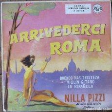 Discos de vinilo: NILLA PIZZI. ARRIVEDERCI ROMA... RCA, 3-20138. AÑOS 60. FUNDA G. DISCO VG+.. Lote 191403306