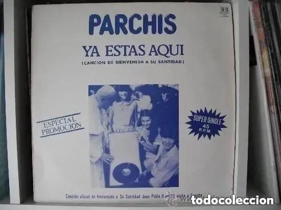 PARCHIS – YA ESTAS AQUÍ (MX) 1982 PROMO!!!!! (PROMOCION VISITA JUAN PABLO II) (Música - Discos de Vinilo - Maxi Singles - Música Infantil)