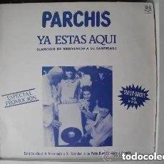 Discos de vinilo: PARCHIS – YA ESTAS AQUÍ (MX) 1982 PROMO!!!!! (PROMOCION VISITA JUAN PABLO II). Lote 191447632