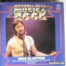 Discos de vinilo: ERIC CLAPTON - HISTORIA DE LA MUSICA ROCK 10 (LP). Lote 191462863