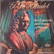 Discos de vinilo: G.F. HÄNDEL*_–TRES CONCIERTOS PARA ORGANO Y ORQUESTA. Lote 191477803